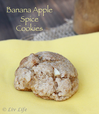 Banana Apple (Banapple) Spice Cookies | Liv Life